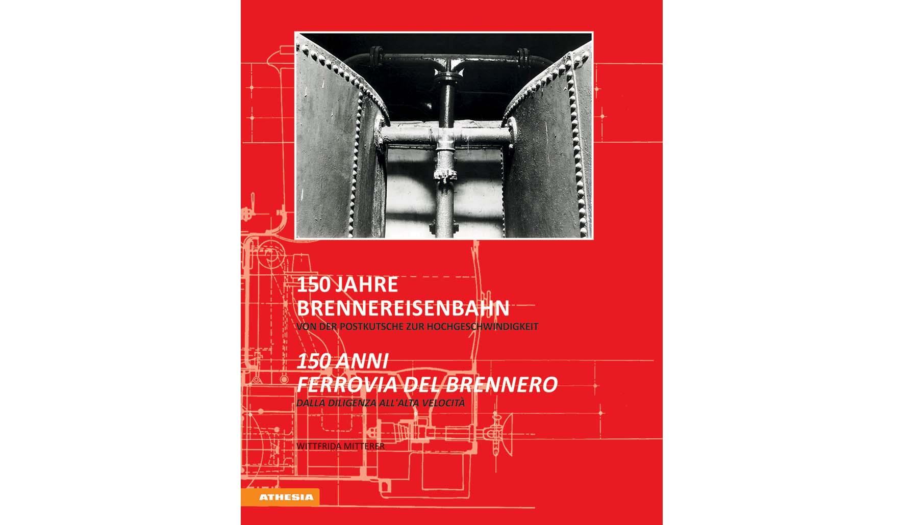 150 Jahre Brennereisenbahn 150 anni ferrovia brennero